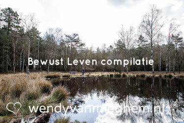 Bewust leven compilatie - Wendyvanmieghem.nl