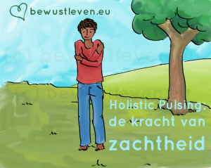 Holistic Pulsing - bewustleven.eu