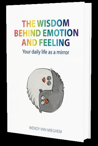 The wisdom behind emotion and feeling - Wendy van Mieghem, consciousliving.eu